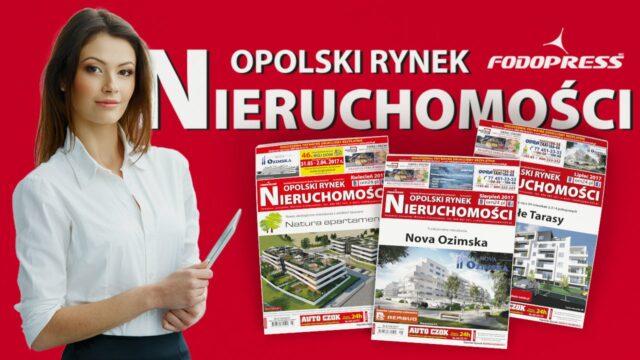 Opolski Rynek Nieruchomości Miesięcznik regionalny